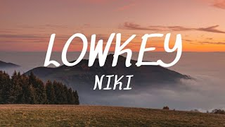 Lowkey - Niki (Lyrics)🎵