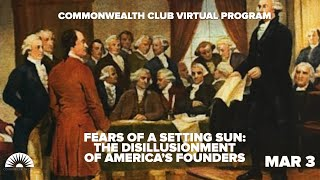 Fears of a Setting Sun: The Disillusionment of America's Founders