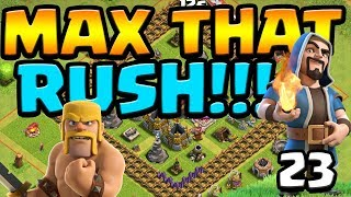 BARELY SCRAPING BY... MAX That RUSH ep23 | Clash of Clans