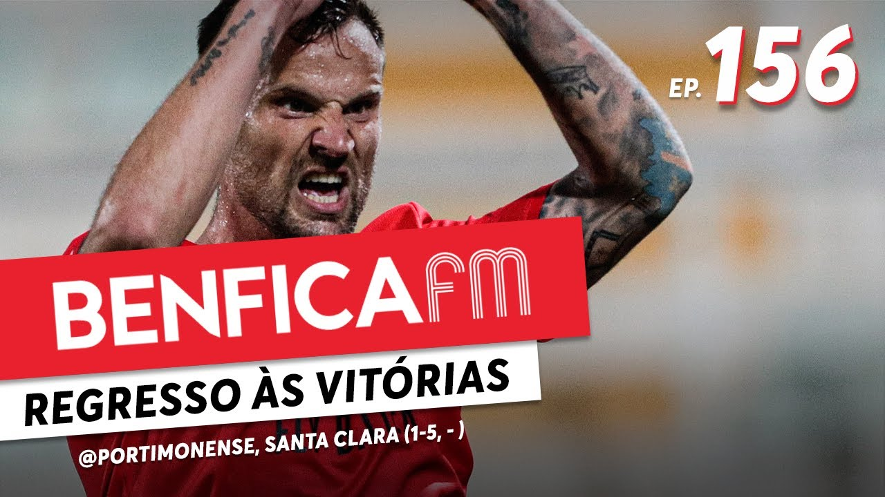 Benfica FM #156 - @Portimonense e Santa Clara (1-5, 2-1)