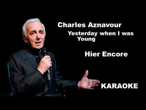 Charles Aznavour Yesterday When I Was Young Karaoke.