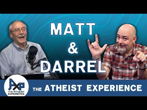 Atheist Experience 24.08 With Matt Dillahunty & Dr. Darrel Ray