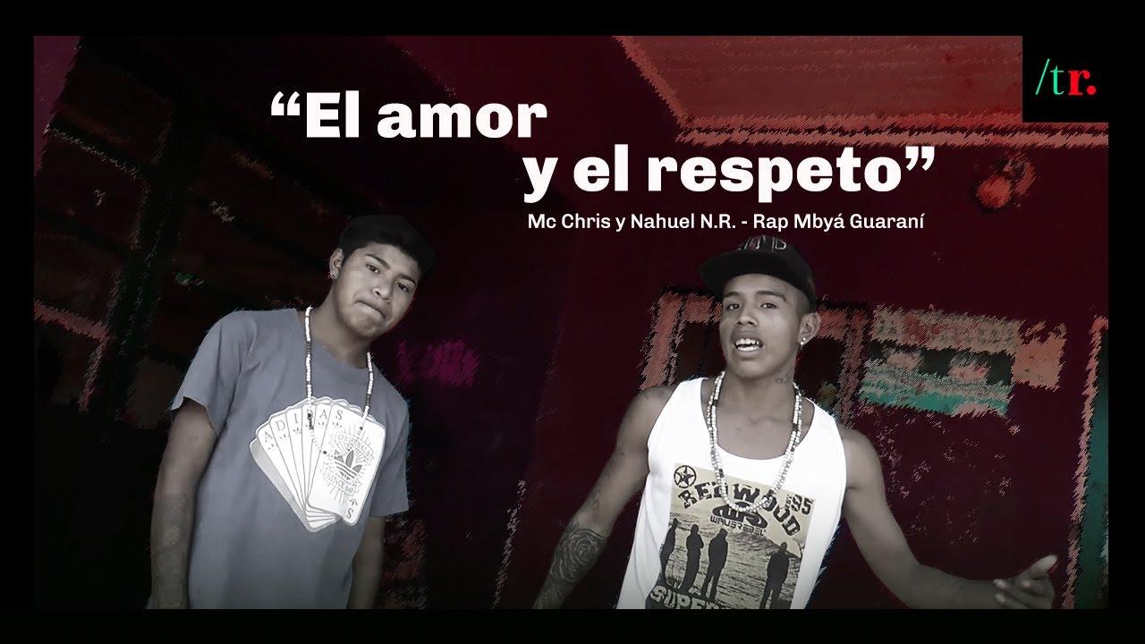 El amor y el respeto – Rap Mbyá Guaraní