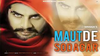Maut De Sodagar Singga Full Song Latest Punjabi Song.mp3