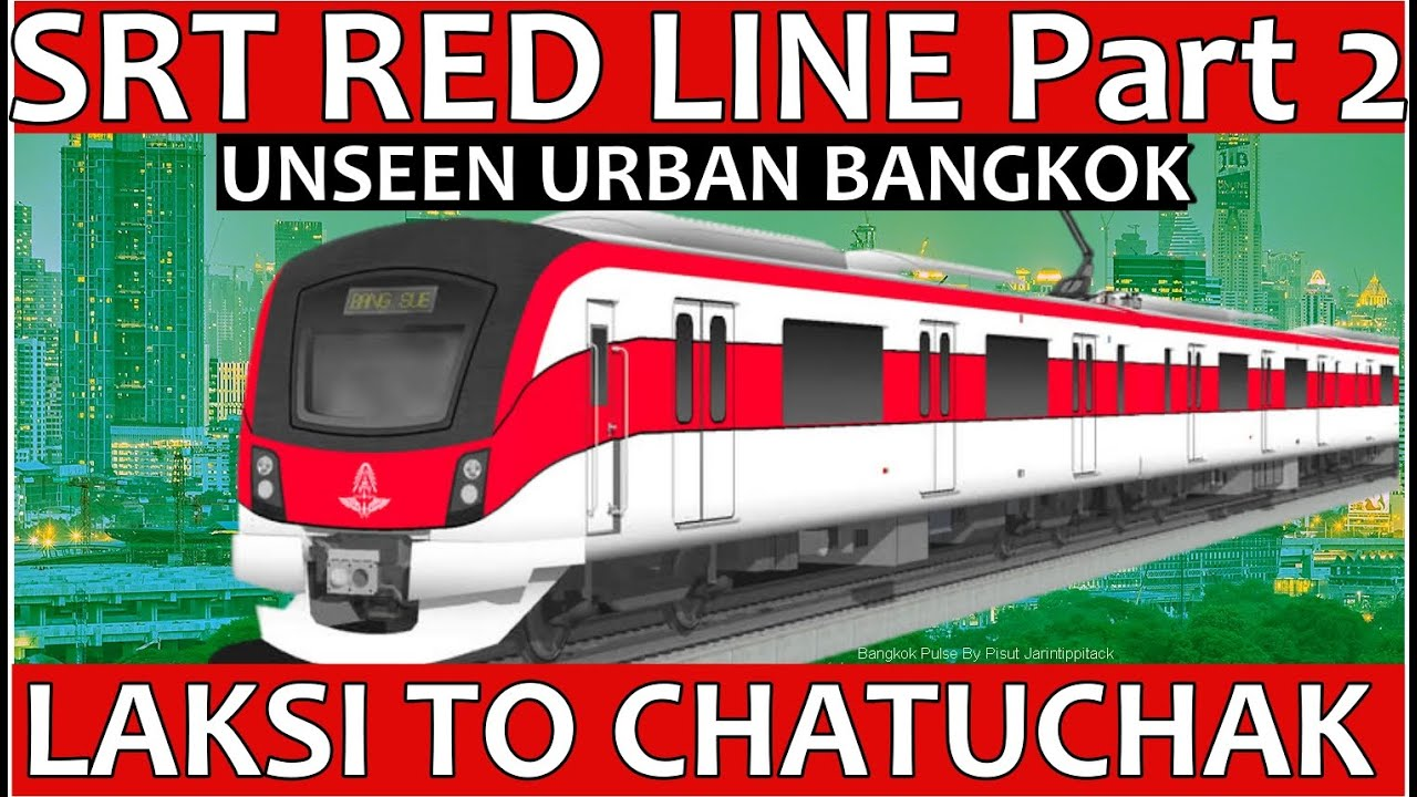 SRT Red Line Bangkok Part 2  Laksi, Bang Khen to  Chatuchak. Exploring urban Bangkok even more. .