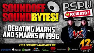 The MARKS AND SMARKS Debate From 1996 (RSPW Rewind)