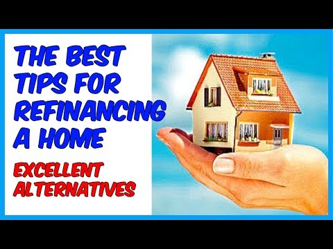 Refinance Mortgage Rates - The Best  Tips For Refinancing a Home 2017