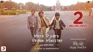 Arijit Singh - Mere Pyare Prime Minister | Title Track | Shankar Ehsaan Loy| Rakeysh Omprakash Mehra