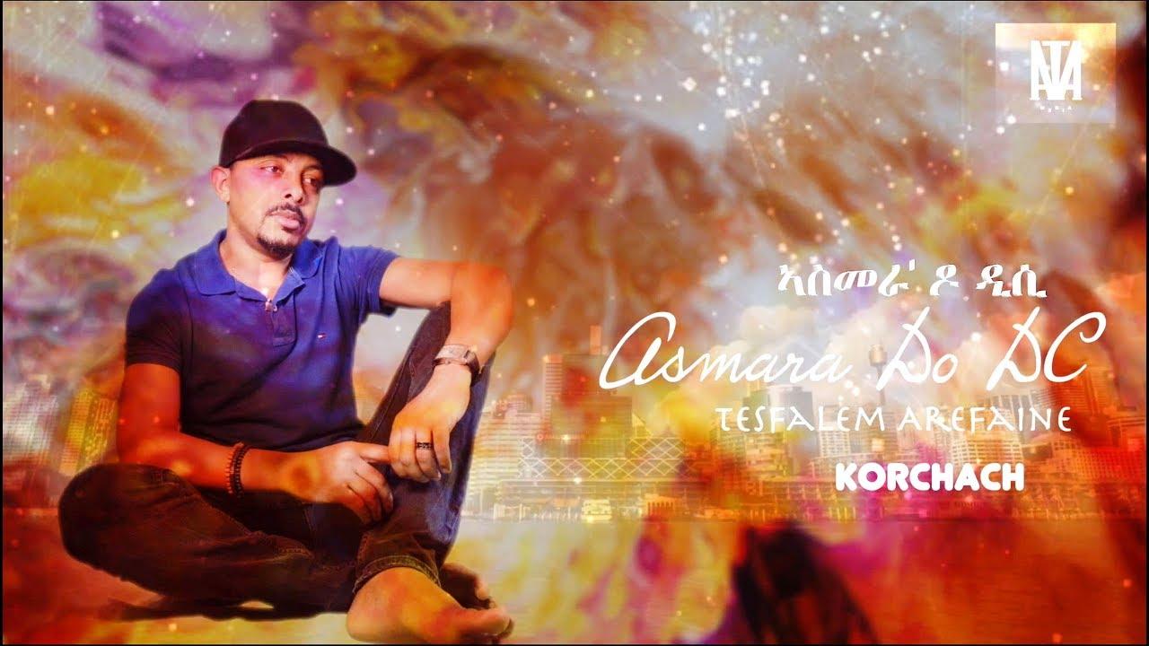 tesfalem arefaine (korchach) new eritrean concert 2019 ...
