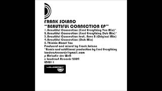 "Frank Solano ""Beautiful Connection ft Aren B (Fred Everything Dub Mix)"" Loudeast Records 011"