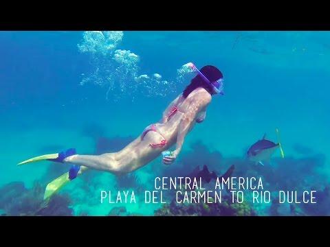 Central America: Playa Del Carmen to Rio Dulce