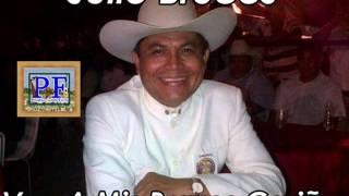 Julio Bruces - Ven A Mis Brazos Cariño