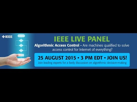 """Algorithmic Access Control"" Live Panel, hosted by the IEEE Internet Technology Policy Initiative"