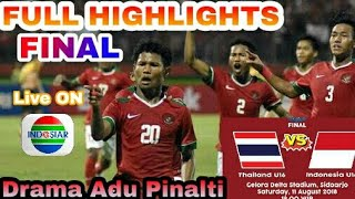 #ADUPINALTI #FINALAFFU16 FULL HIGHLIGHT FINAL AFF U16 INDONESIA VS THAILAND DRAMA ADU PINALTI