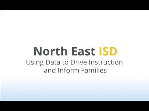 North East ISD - Using Data to Drive Instruction and Inform Families