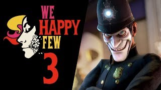 PODZIEMNY GANG || We Happy Few [#3]