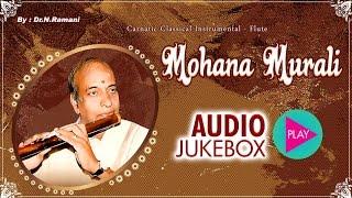 Mohana Murali | Classical Instrumental Juke Box | Dr.N.Ramani | Flute Instrumental