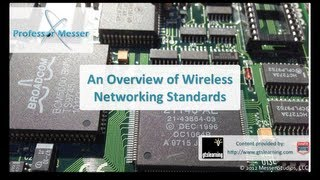 An Overview of Wireless Networking Standards - CompTIA A+ 220-801: 2.5
