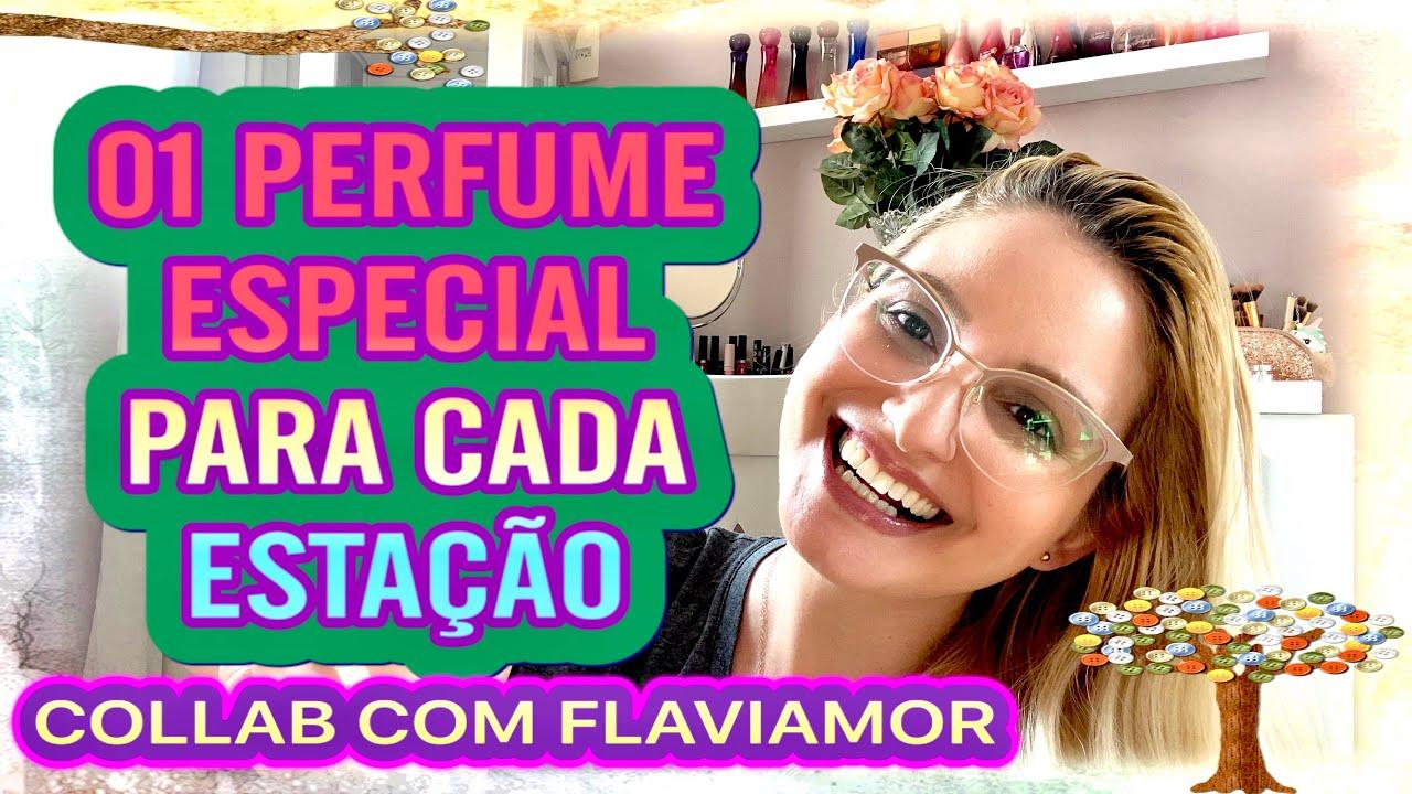COLLAB - Com FlaviAmor - 1 Perfume Especial Para Cada Estação Do Ano