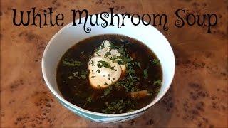 Кулинария Дядюшки Юнита - Суп из белых грибов (РУССКАЯ КЛАССИКА)