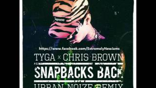 Tyga Feat. Chris Brown -- Snapbacks Back Urban Noize Remix [ Download ]