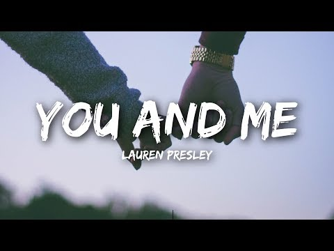Lauren Presley - You And Me (Lyrics)