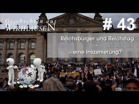 Reichsbürger und Reichstag - eine Inszenierung?   #43 Wikihausen