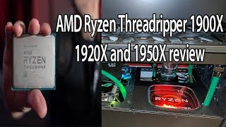 AMD Ryzen Threadripper 1900X review , 1920X AND 1950X REVIEW