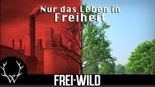 Frei.Wild - Nur das Leben in Freiheit (Offizielles Video)
