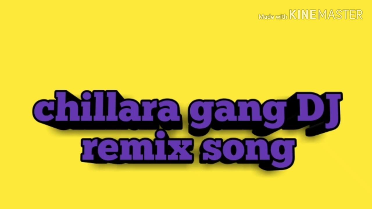 Chillara gang DJ remix song, chillara gang DJ song, chillara gang rap song