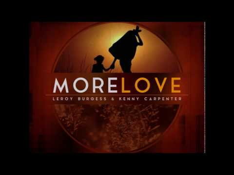 Kenny Carpenter  -  More Love (KC Vox Mix) feat.  Leroy Burgess