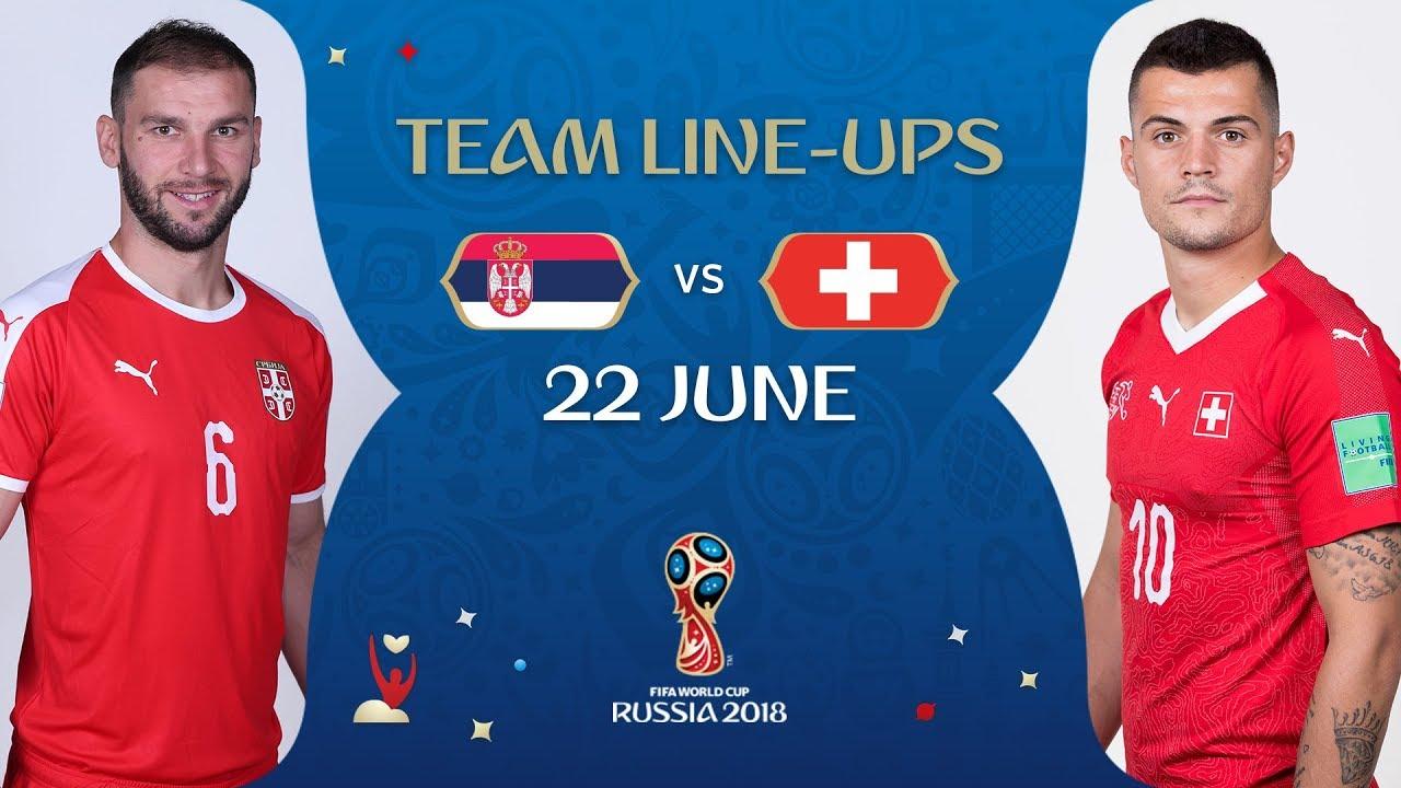 f1b42392376 LINEUPS – SERBIA V SWITZERLAND - MATCH 26   2018 FIFA World Cup ...