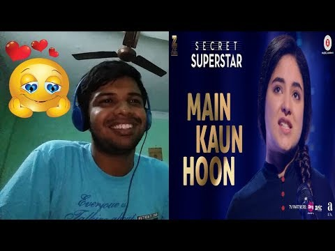 Main Kaun Hoon - Secret Superstar|Zaira Wasim,Aamir Khan|Amit Trivedi|Meghna|Reaction & Thoughts