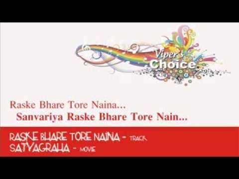 Raske Bhare Tore Naina - Satyagraha