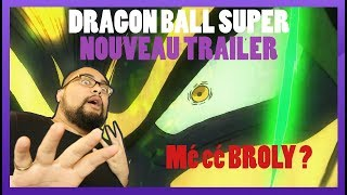 Dragon Ball Super Trailer Reaction - Mé cé Broly ?