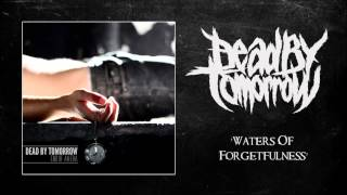 Watch Dead By Tomorrow Waters Of Forgetfulness video