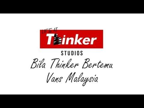 Life At Thinker: Bila Thinker Bertemu Vans Malaysia