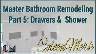 Master Bathroom Remodeling - Part 5: Drawers &  Marble Shower - Remodel Coach, Coleen Merk