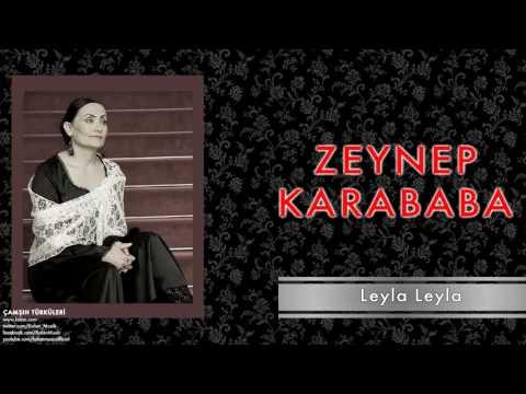 Zeynep Karababa - Leyla Leyla [ Çamşıh Türküleri © 2011 Kalan Müzik ]