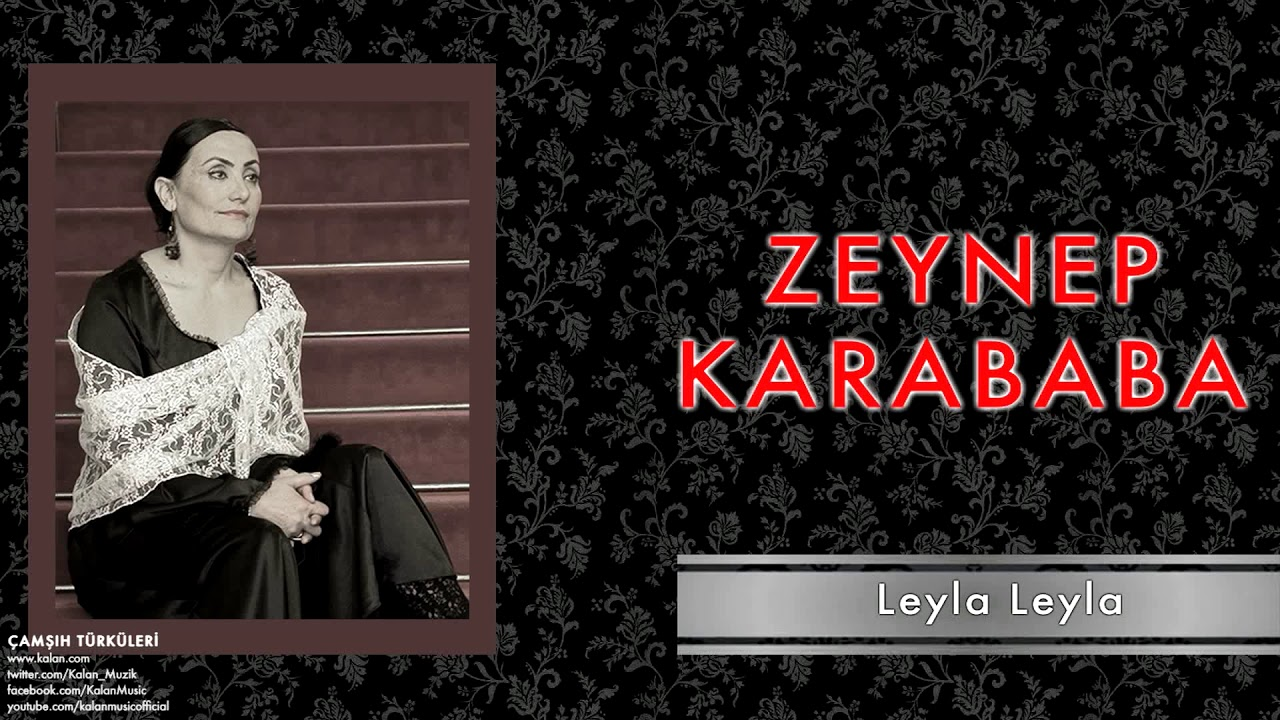 Zeynep Karababa Leyla Leyla Camsih Turkuleri C 2011 Kalan Muzik Youtube
