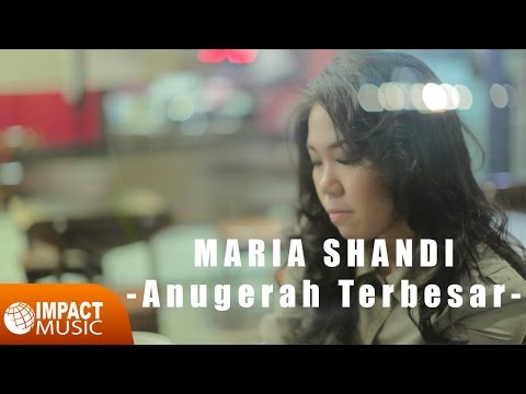 Maria Shandi - Anugerah Terbesar