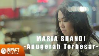 Gambar cover Maria Shandi - Anugerah Terbesar