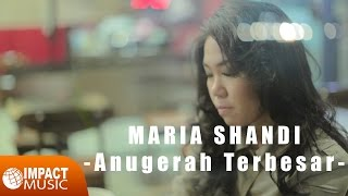 maria-shandi---anugerah-terbesar