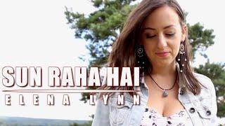 Sun Raha Hai - Aashiqui 2 | Female cover by Elena Lynn (ft. Olivier Versini)