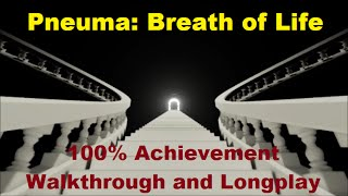 Pneuma: Breath of Life - 100% Achievement Walkthrough and Longplay