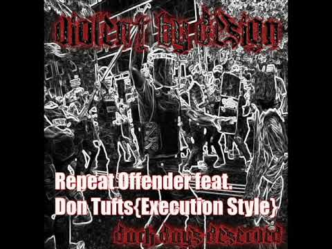Violent by Design- Repeat Offender feat. Don Tufts (Execution Style) Mp3