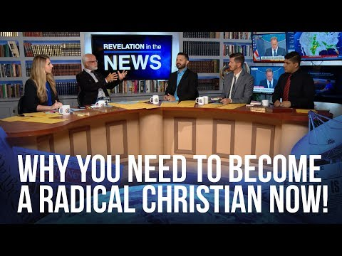 Why You Need To Become a Radical Christian Now! - Revelation In The News