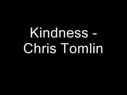 Kindness - Chris Tomlin