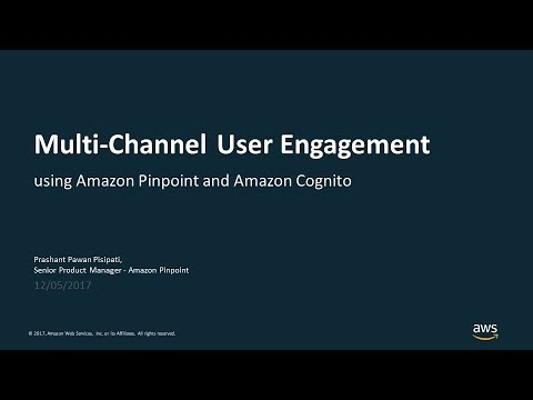 User Based Multi Channel Engagement using Amazon Pinpoint and Amazon Cognito