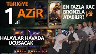 TR Azir 1.si vs 5 Bronz? HALAYLAR HAVADA UÇUŞACAK! League of legends Türkçe, LoL Azir VS